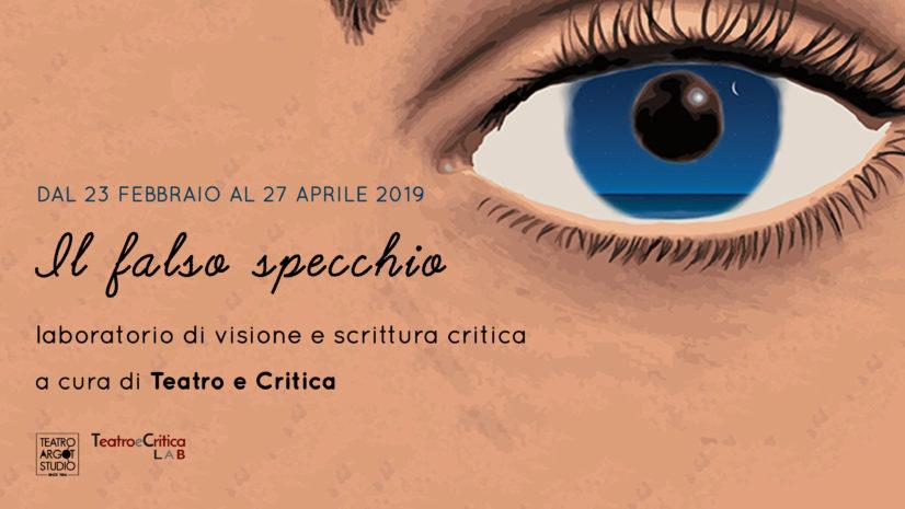Il falso specchio un workshop di visione e critica al teatro argot studio teatro e critica - Cosa significa quando si rompe uno specchio ...
